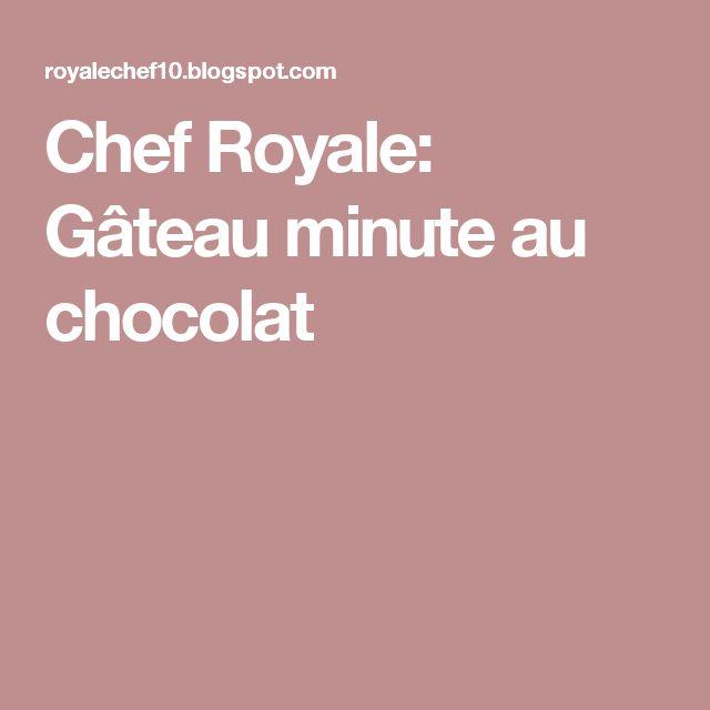 Chef Royale: Gâteau minute au chocolat