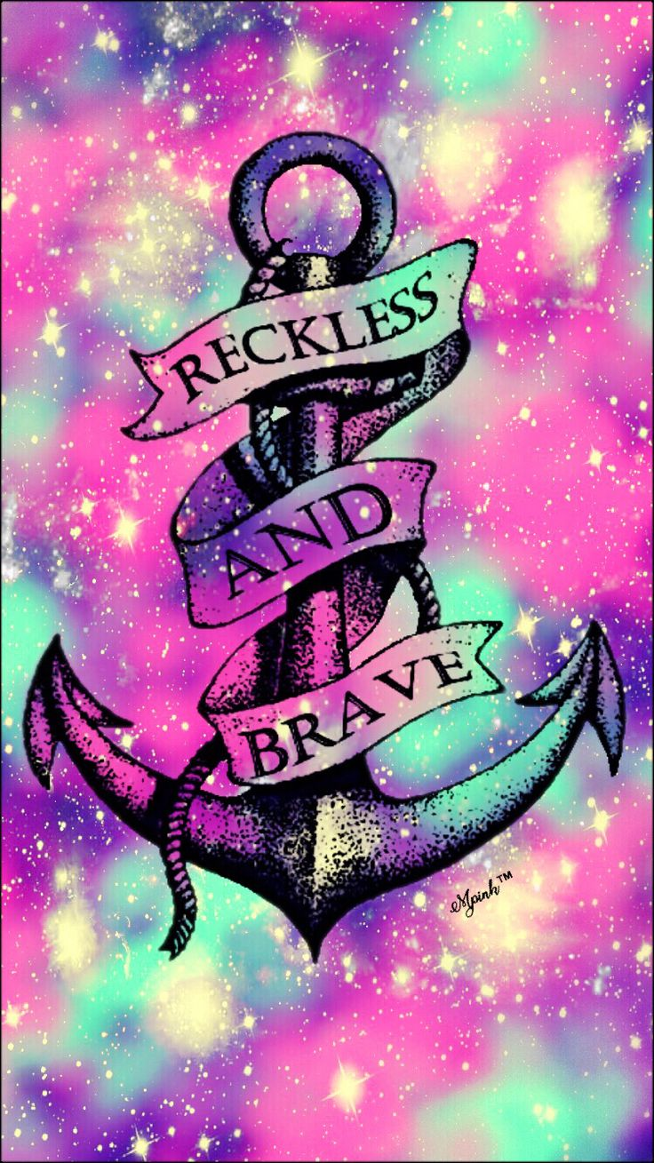 Reckless & Brave Quote Galaxy Wallpaper I created for the