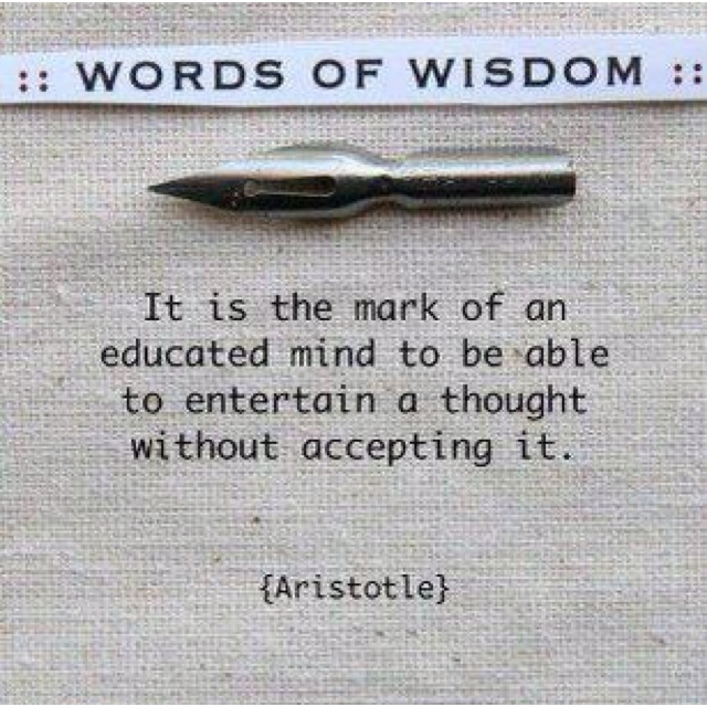 A little Aristotle educational wisdom.: Aristotle Quote, Thoughts, Word Of Wisdom, Life, Wise, Education Mindfulness, Truths, Living, Inspiration Quotes