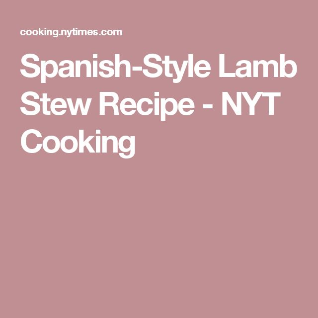 Spanish-Style Lamb Stew Recipe - NYT Cooking