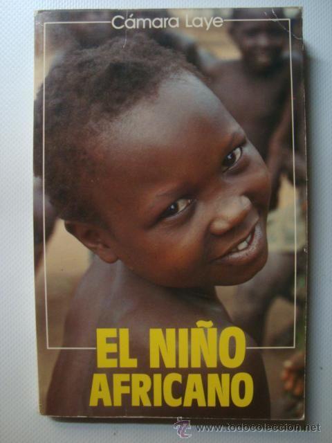 EL NIÑO AFRICANO - CÁMARA LAYE (ED. MUNDO NEGRO, 1985). GUINEA-CONAKRY.  #100lecturasafricanas