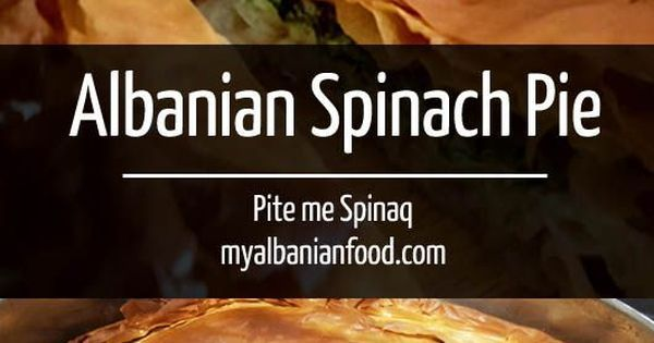 Albanian Spinach Pie   An easy spinach pie recipe from the Albanian cuisine. Fresh flaky pastry stuffed with spinach and feta.