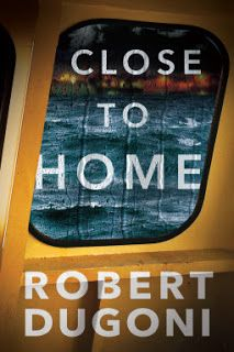 A Bookaholic Swede: #BookReview Close to Home by Robert Dugoni @AmazonPub