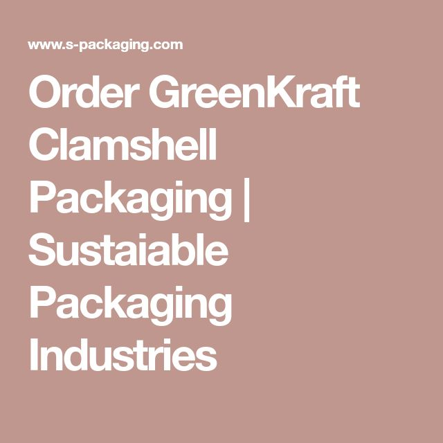 Order GreenKraft Clamshell Packaging | Sustaiable Packaging Industries