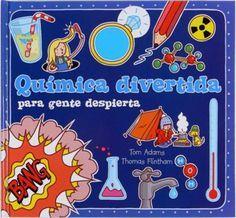 ¿Sabes qué son los átomos, cómo funcionan los fuegos artificiales o por qué las cebollas nos hacen llorar? ¡La Química nos dará las respuestas! Con esta guía repleta de solapas, desplegables y lengüetas, los niños aprenderán por qué nuestro mundo funciona tal y como lo conocemos. ¡Incluso pueden hacer sus propios experimentos! http://www.youtube.com/watch?v=NK9ImLrqsVc http://rabel.jcyl.es/cgi-bin/abnetopac?SUBC=BPSO&ACC=DOSEARCH&xsqf99=1703311+