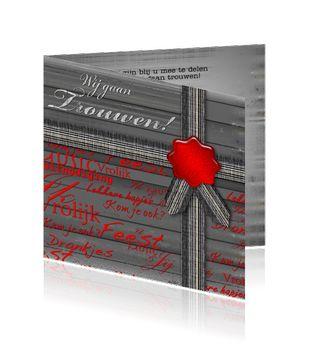 Luxe trouwkaart zilver rood met leuke teksten:  http://mycards.nl/trouwkaarten/originele-trouwkaarten/trouwen-bruiloft-aankondiging-linten-vrolijk-feest