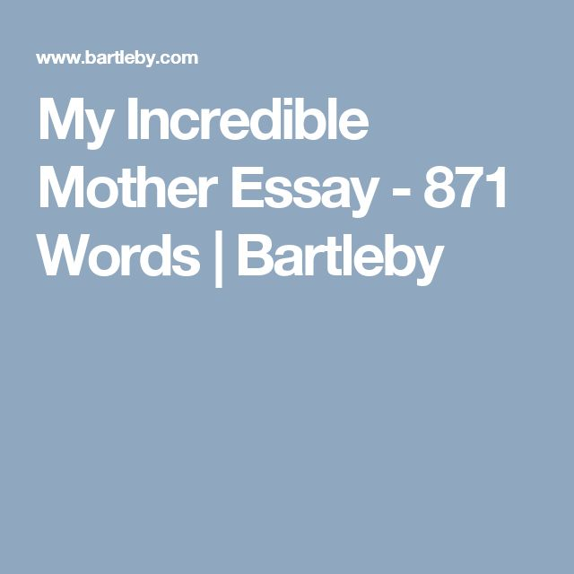 My Incredible Mother Essay - 871 Words | Bartleby
