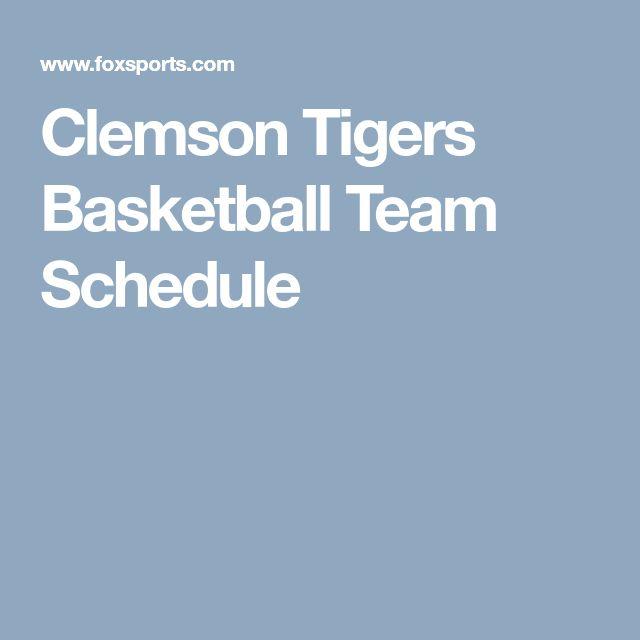 Clemson Tigers Basketball Team Schedule