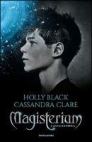 Magisterium. L'anno di ferro / Holly Black, Cassandra Clare ; traduzione di Beatrice Masini