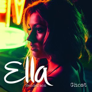 Ghost, a song by Ella Henderson on Spotify
