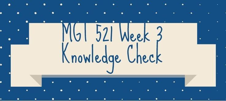 MGT 521 Week 3 Knowledge Check1. The process of dividing work activities into separate job tasks is known as ________. 2. The process of grouping jobs together is known as ________. 3. The line of authority that extends from upper organizational levels to lower levels, clarifying who reports to whom