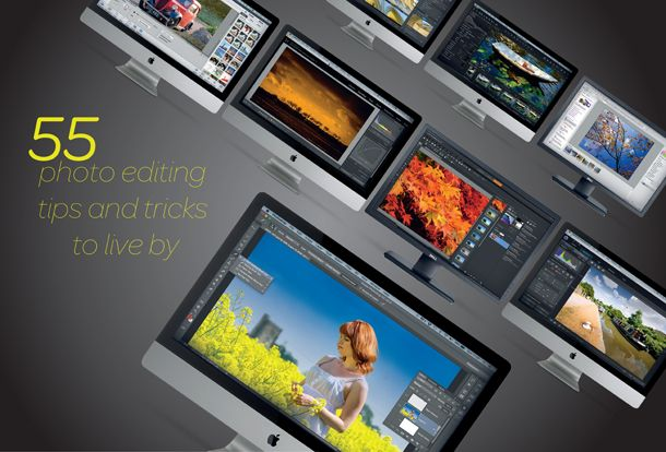 55 Photo editing tips and tricks to live by