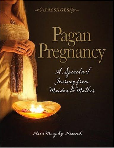 BOOK: 'Pagan Pregnancy: A Spiritual Journey from Maiden to Mother'.