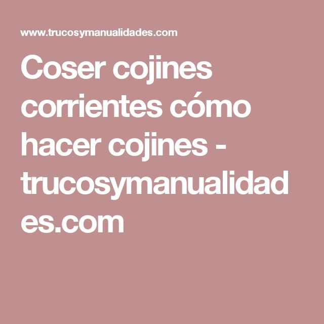 17 best ideas about como hacer cojines on pinterest como - Como hacer cojines ...