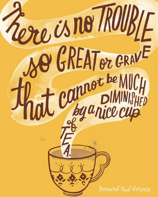 ...a nice cup of tea.
