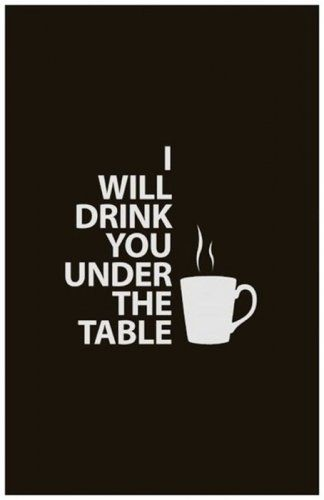 1000 images about funny coffee quotes on pinterest for Table quotes