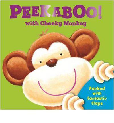Peek a Boo with Cheeky Monkey : 9780857802637