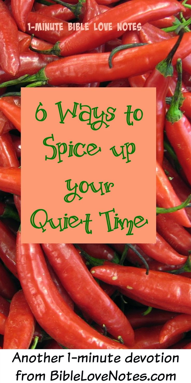 Spice it up this devotion offers 6 ways to add interest and enjoyment to your quiet time click image and when it enlarges click again to read this