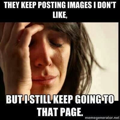 Happens on pinterest too...instead of unfollowing an offensive board people report pins like butthurt childish people. My life my business so don't be a juvenile stick up your ass adult and quit tattling like a baby and for once do something mature and just unfollow what may offend you about my page