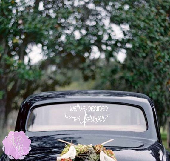 Check out this item in my Etsy shop https://www.etsy.com/uk/listing/458594354/weve-decided-on-forever-wedding-car