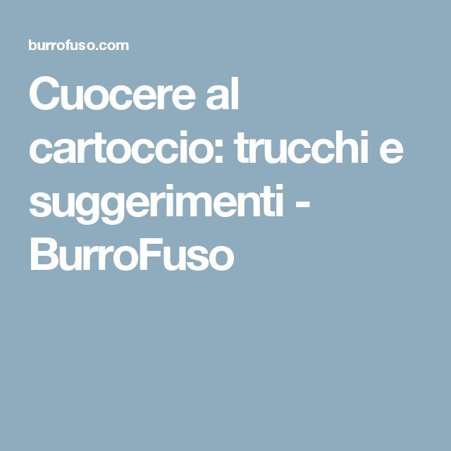 Cuocere al cartoccio: trucchi e suggerimenti - BurroFuso