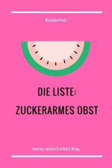 zuckerarmes Obst - Liste  #zuckerfrei #zuckersucht #obst #avocado #rhabarber #himbeeren #erdbeeren #heidelbeeren #wassermelone #orange #pflaume
