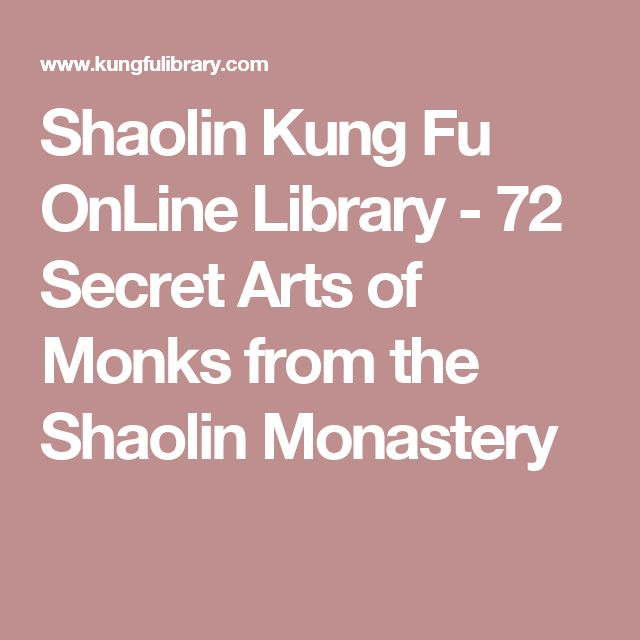 Shaolin Kung Fu OnLine Library - 72 Secret Arts of Monks from the Shaolin Monastery