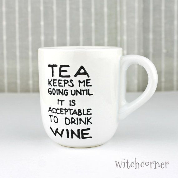 Hand Painted Porcelain Cup, Tea Mug, Gift Idea for Tea lovers & Wine lovers, Funny quote design