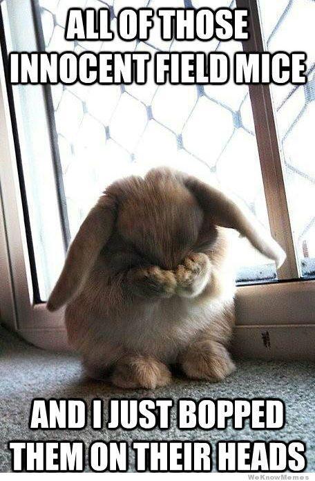 Little Bunny Foo Foo has regrets...