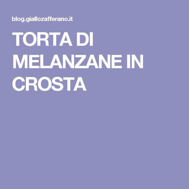 TORTA DI MELANZANE IN CROSTA