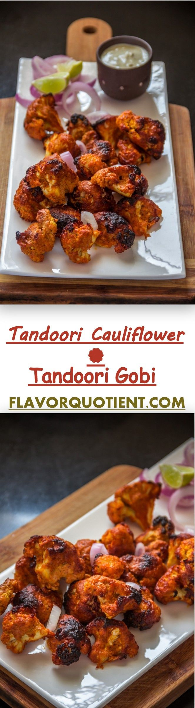 Tandoori gobi or tandoori cauliflower is my vegetarian take on the flagship recipe of Tandoori chicken and it proved to be totally mind-blowing! #TandooriCauliflower #TandooriGobi #Tandoori #CauliflowerRecipes #Appetizers #Starters #FlavorQuotient