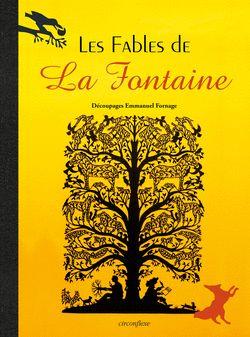 Les Fables de La Fontaine, découpages Emmanuel Fornage, Éditions Circonflexe - 9782878336870. Ce livre a été sélectionné par l'Éducation nationale dans la liste de référence littérature pour les collégiens.