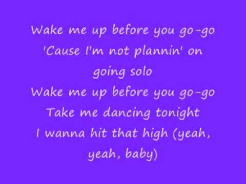 Wake me up Before you Go Go - Just GET DOWN with this song...