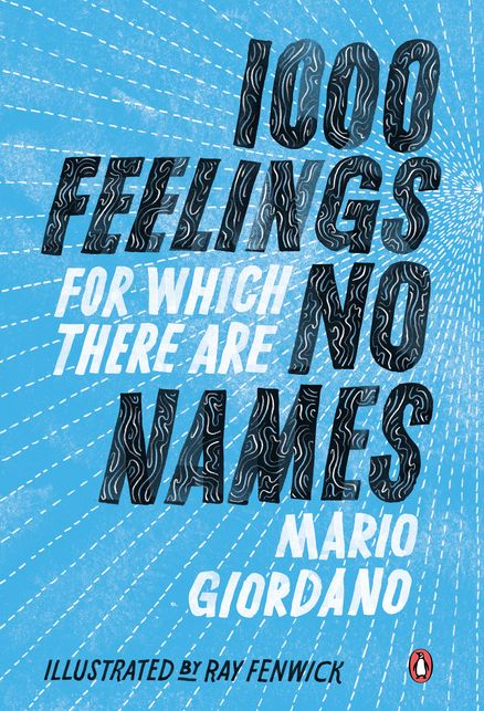 1,000 FEELINGS FOR WHICH THERE ARE NO NAMES  by Mario Giordano -- A charming, thought-provoking, hand-lettered book for fans of The Book of Awesome and Wreck This Journal