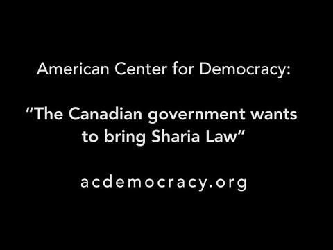 """""""The Canadian government wants to  bring Sharia Law"""""""
