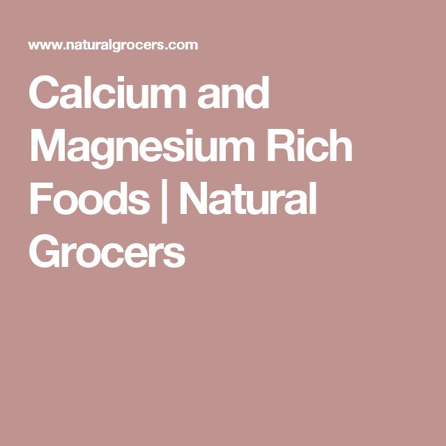 Calcium and Magnesium Rich Foods | Natural Grocers
