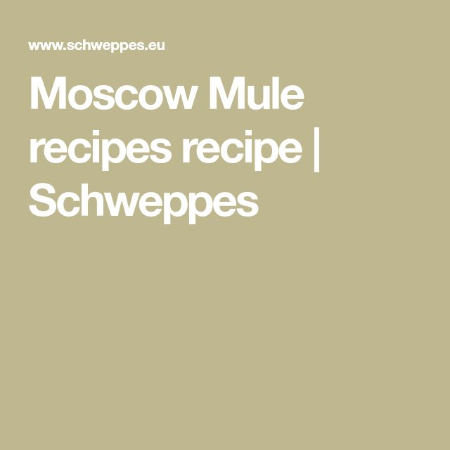 Moscow Mule recipes recipe | Schweppes