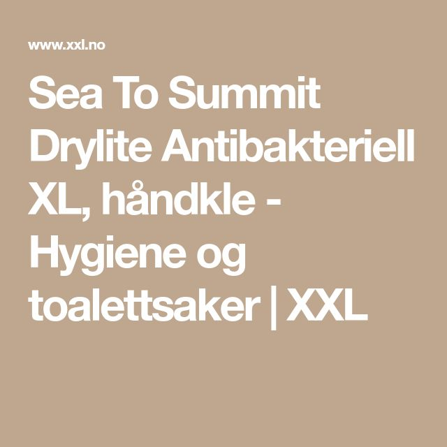 Sea To Summit Drylite Antibakteriell XL, håndkle - Hygiene og toalettsaker | XXL