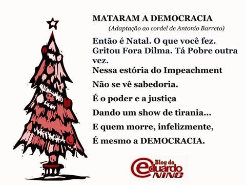 Blog do Eduardo Nino : MATARAM A DEMOCRACIA23 de dezembro de 2016Robso...