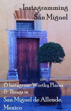A beautiful photogenic door in San Miguel de Allende, Mexico. One of the 15 most Instagrammable places and things in San Miguel, de Allende.