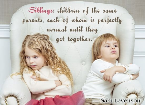 Sam Levenson Quote about Siblings