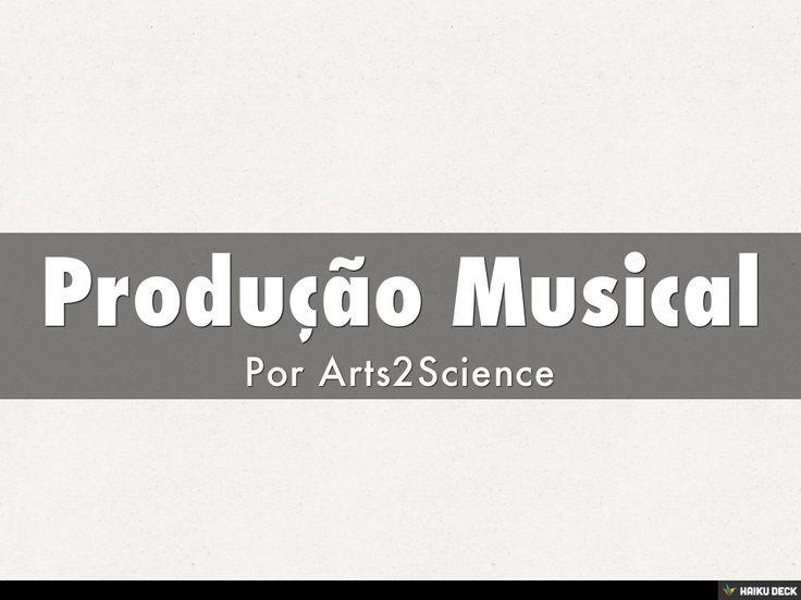 Produção Musical by Carla Louro via slideshare