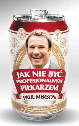 """""""JAK NIE BYĆ PROFESJONALNYM PIŁKARZEM"""" Paul Merson SPORTOWA KSIĄŻKA .PL"""