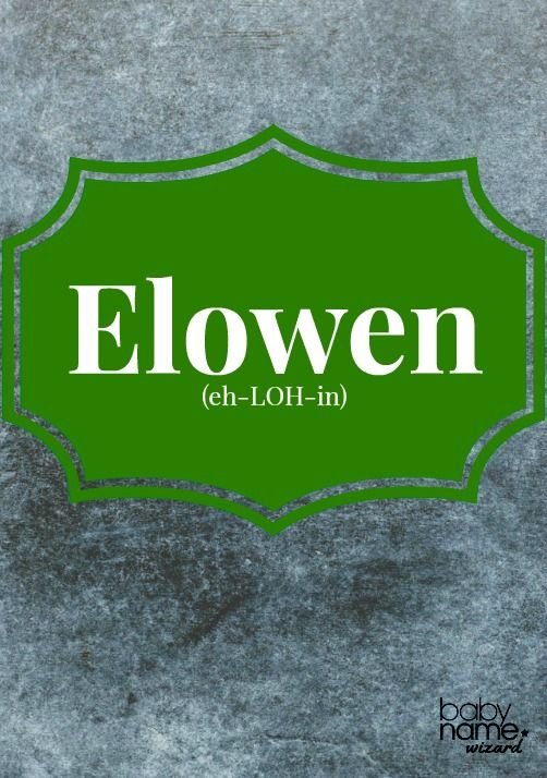 "Elowen (eh-LOH-in): Wondering how Tolkein missed this one? Elowen is a modern name, from the Cornish for ""elm tree."" Its use is spreading beyond Cornwall. Celtic Baby Names"