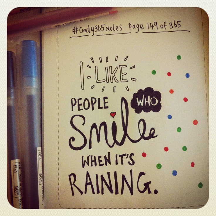 #cindy365notes {page 149 of 365} It rains a lot in Britain. Learn the art of smiling when it does ~ I like people who do... #ThinkPositive #brightSide