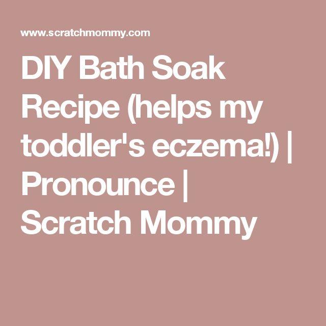 DIY Bath Soak Recipe (helps my toddler's eczema!) | Pronounce | Scratch Mommy