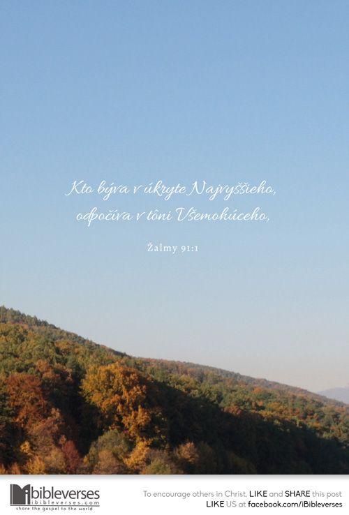 Download at http://ibibleverses.christianpost.com/?p=148452  Kto býva v úkryte Najvyššieho, odpočíva v tôni Všemohúceho -Žalmy 91:1  #slovak