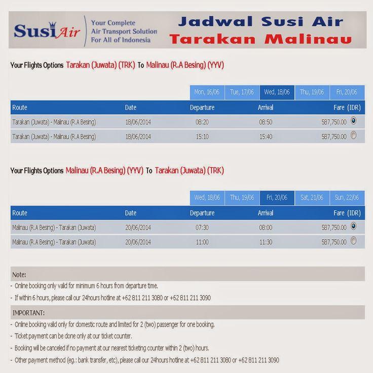 Jadwal Susi Air penerbangan dari Tarakan ke Malinau dan dari Malinau ke Tarakan Berangkat/ pulang/ pergi tanggal 1, 2, 3, 4, 5, 6, 7, 8, 9, 10, 11, 12, 13, 14, 15, 16, 17, 18, 19, 20, 21, 22, 23, 24, 25, 26, 27, 28, 29, 30, 31 bulan Januari, Februari, Maret, April, Mei, Juni, Juli, Agustus, Sebtember, Oktober, Nopember, Desember.   Penerbangan yang dipilih  Tarakan (Juwata) (TRK)  Ke  Malinau (R.A Besing) (YYV)