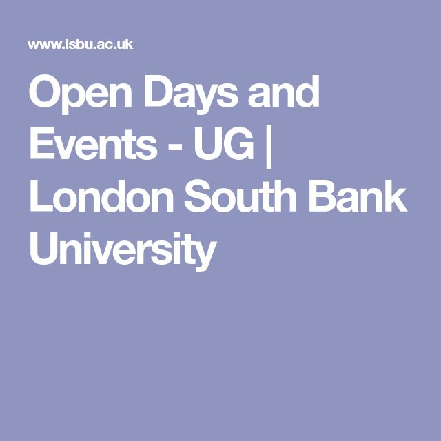 Open Days and Events - UG       | London South Bank University