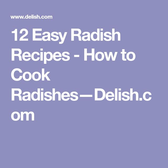 12 Easy Radish Recipes - How to Cook Radishes—Delish.com